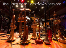 JazzLeeds Lockdown Sessions - northernjazzpromoters.org